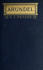 Cover of the book Arundel by E. F. (Edward Frederic) Benson