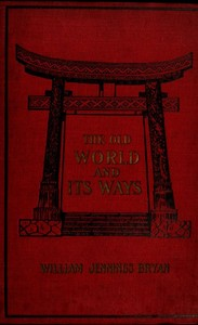 Cover of the book The old world and its ways by William Jennings Bryan