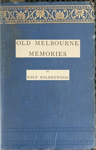 Cover of the book Old Melbourne memories by Rolf Boldrewood