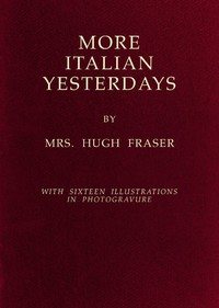 Cover of the book More Italian yesterdays by Hugh Fraser