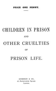 Cover of the book Children in prison and other cruelties of prison life by Oscar Wilde