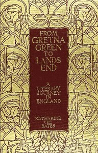 Cover of the book From Gretna Green to Land's End : a literary journey in England by Katharine Lee Bates