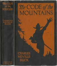 Cover of the book The code of the mountains by Charles Neville Buck