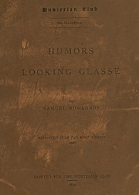 Cover of the book Humors looking glasse by Samuel Rowlands