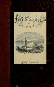 Cover of the book Artists and Arabs : or, sketching in sunshine by Henry Blackburn