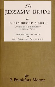 Cover of the book The Jessamy bride by Frank Frankfort Moore