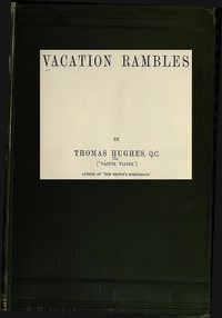 Cover of the book Vacation rambles; by Thomas Hughes