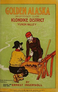 Cover of the book Golden Alaska; a complete account to date of the Yukon Valley; its history, geography, mineral and other resources, opportunities and means of access by Ernest Ingersoll