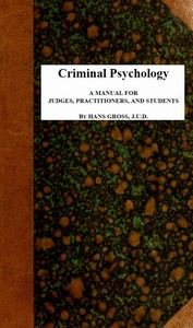 Cover of the book Criminal Psychology; a manual for judges, practitioners, and students by Hans Gustav Adolf Gross