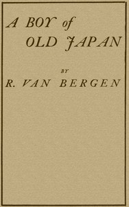 Cover of the book A boy of old Japan by R. (Robert) Van Bergen