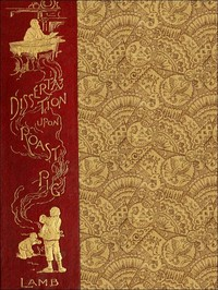 Cover of the book A dissertation upon roast pig; one of the Essays of Elia, with a note on Lamb's literary motive by Charles Lamb