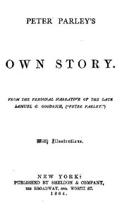 Cover of the book Peter Parley's own story by Samuel G. (Samuel Griswold) Goodrich