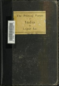 Cover of the book The political future of India by Lala Lajpat Rai