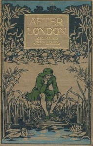 Cover of the book After London Or, Wild England by Richard Jefferies