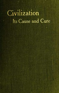 Cover of the book Civilisation, its cause and cure, and other essays by Edward Carpenter