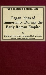Cover of the book Pagan ideas of immortality during the early Roman empire by Clifford Herschel Moore