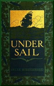 Cover of the book Under sail by Felix Riesenberg
