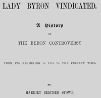 Cover of the book Lady Byron Vindicated A history of the Byron controversy from its beginning in 1816 to the present time by Harriet Beecher Stowe