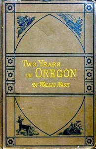 Cover of the book Two years in Oregon by Wallis Nash