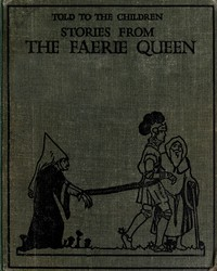 Cover of the book Stories from the Faerie queen, told to the children; by Edmund Spenser