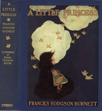 Cover of the book A Little Princess; being the whole story of Sara Crewe now told for the first time by Frances Hodgson Burnett