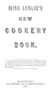 Cover of the book Miss Leslie's new cookery book .. by Eliza Leslie