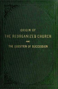 Cover of the book Origin of the Reorganized Church and the question of succession by Joseph Fielding Smith