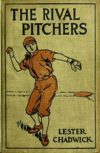 Cover of the book The rival pitchers; a story of college baseball by Lester Chadwick