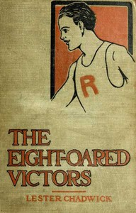 Cover of the book The eight-oared victors; a story of college water sports by Lester Chadwick