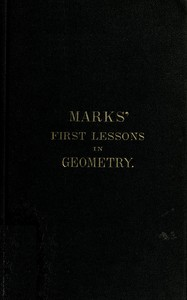 Cover of the book Marks' first lessons in geometry, objectively presented by Bernhard Marks