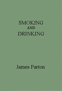 Cover of the book Smoking and drinking by James Parton