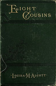 Cover of the book Eight cousins : or, the aunt-hill by Louisa May Alcott