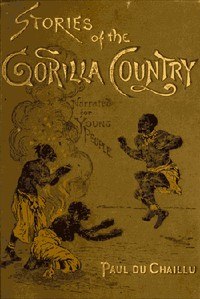 Cover of the book Stories of the gorilla country : Narrated for young people by Paul B. (Paul Belloni) Du Chaillu