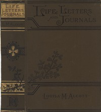 Cover of the book Louisa May Alcott, her life, letters, and journals; by Louisa May Alcott
