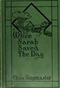 Cover of the book When Sarah saved the day by Elsie Singmaster
