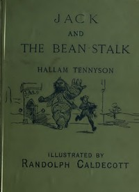 Cover of the book Jack and the bean-stalk : English hexameters by Hallam Tennyson Tennyson