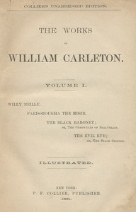 Cover of the book The Black Baronet; or, The Chronicles Of Ballytrain The Works of William Carleton, Volume One by William Carleton