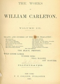 Cover of the book The Station; The Party Fight And Funeral; The Lough Derg Pilgrim Traits And Stories Of The Irish Peasantry, The Works of William Carleton, Volume by William Carleton