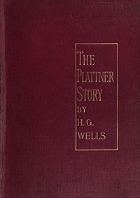 Cover of the book The plattner story and others by H. G. (Herbert George) Wells