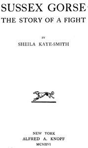 Cover of the book Sussex gorse, the story of a fight by Sheila Kaye-Smith