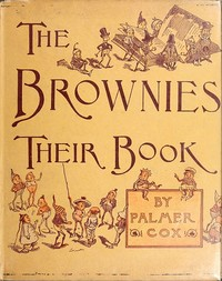 Cover of the book The brownies: their book by Palmer Cox