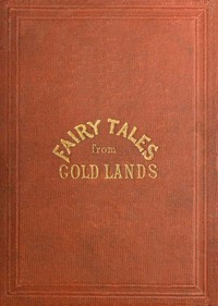 Cover of the book Fairy tales from gold lands by May Wentworth