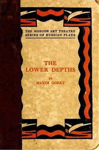 Cover of the book The lower depths; a play in four acts by Maksim Gorky