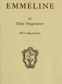 Cover of the book Emmeline / by Elsie Singmaster ; with illustrations by Elsie Singmaster