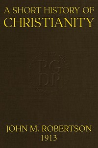 Cover of the book A short history of Christianity by J. M. (John Mackinnon) Robertson