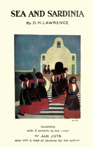Cover of the book Sea and Sardinia by D. H. (David Herbert) Lawrence