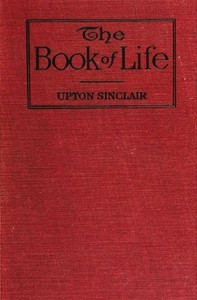 Cover of the book The book of life; mind and body by Upton Sinclair
