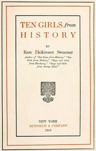 Cover of the book Ten girls from history by Kate Dickinson Sweetser