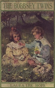 Cover of the book The Bobbsey Twins Or, Merry Days Indoors and Out by Laura Lee Hope
