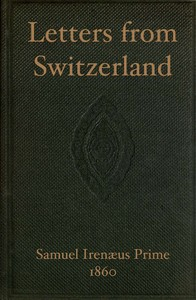 Cover of the book Letters from Switzerland by Samuel Irenæus Prime